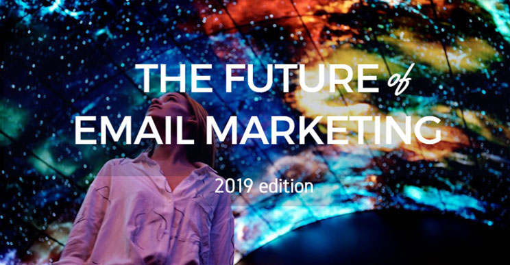 The Future of email marketing 2019 | ALL email marketing automation