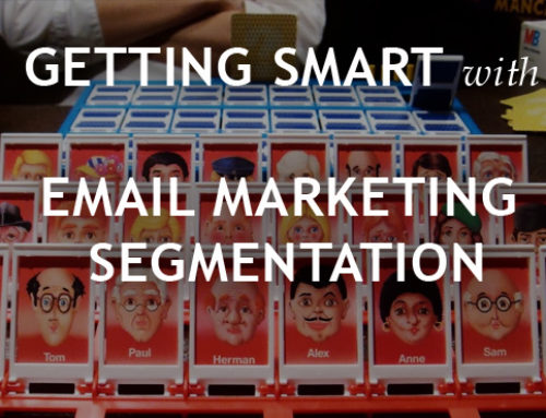 Getting Smart With Email Marketing Segmentation